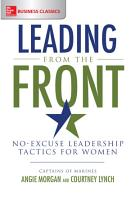 Leading from the Front  No Excuse Leadership Tactics for Women PDF