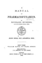 A Manual of Homoeopathic Practice for Students and Beginners: A manual of pharmacodynamics