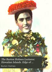 The Burton Holmes Lectures: Hawaiian Islands. Edge of China. Manila