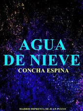 Agua de Nieve (Spanish Language)