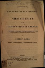 The Progress and Prospects of Christianity in the U. S. A.