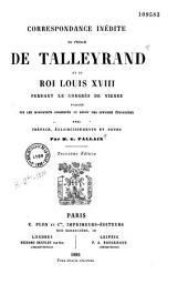 Correspondance inédite du prince de Talleyrand et du roi Louis XVIII pendant le congrès de Vienne, publiées sur les manuscrits conservés au dépôt des Affaires étrangères
