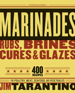 Marinades  Rubs  Brines  Cures and Glazes