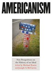 Americanism: New Perspectives on the History of an Ideal