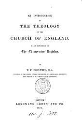 An introduction to the theology of the Church of England, in an exposition of the Thirty-nine articles