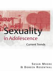 Sexuality in Adolescence: Current Trends, Edition 2