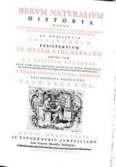 Rerum naturalium historia existentium in Museo Kircheriano, nunc nova methodo distributa, notis illustrata , in tabulis reformata, novisque observationibus locupletata a Joanne Antonio Battarra: Volume 2