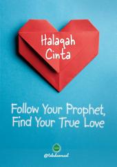 Halaqah Cinta: Follow Your Prophet, Find Your True Love