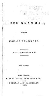 A Greek Grammar, for the Use of Learners