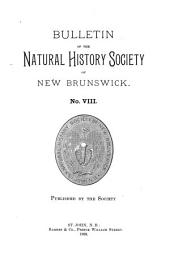 Bulletin of the Natural History Society of New Brunswick: Volume 8