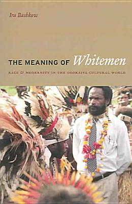The Meaning of Whitemen PDF