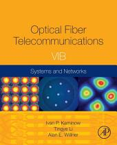 Optical Fiber Telecommunications Volume VIB: Systems and Networks, Edition 6