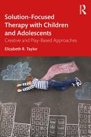 Solution Focused Therapy with Children and Adolescents PDF