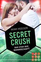 Secret Crush  Der Star der Mannschaft  Secret Reihe  PDF
