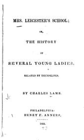 Mrs. Leicester's School: Or, the History of Several Young Ladies, Related by Themselves