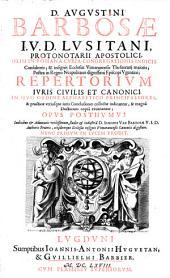 Repertorium juris civilis et canonici, in quo ordine alphabetico principaliores ... utriusque juris conclusiones collectae indicantur etc