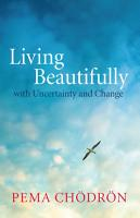 Living Beautifully with Uncertainty and Change PDF