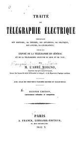 Traité de télégraphie électrique, comprenant son histoire, sa théorie, ses appareils, sa pratique, son avenir, sa législation: Volume1