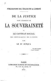 De la justice dans l'exercice de la souveraineté: ou, Le contrat social des républiques de l'avenir
