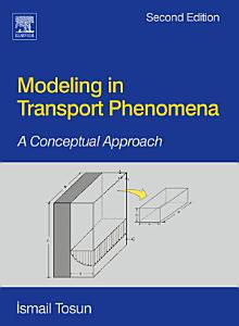 Modeling in Transport Phenomena PDF