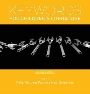 Keywords for Children s Literature  Second Edition PDF
