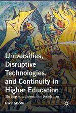 Universities, Disruptive Technologies, and Continuity in Higher Education