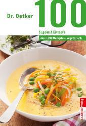 100 vegetarische Suppen & Eintöpfe: aus 1000 Rezepte vegetarisch