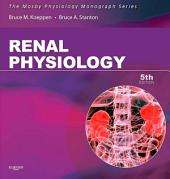 Renal Physiology: Mosby Physiology Monograph Series, Edition 5
