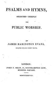 Psalms and hymns, selected chiefly for public worship, by J.H. Evans