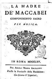 La madre de' Maccabei componimento sacro per musica