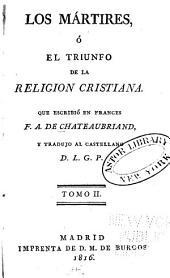 Los martires, ó el triunfo de la religion cristiana: Volumen 2