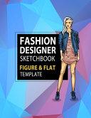 Fashion Designer Sketchbook Figure & Flat Template