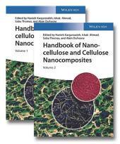 Handbook of Nanocellulose and Cellulose Nanocomposites, 2 Volume Set