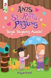 Anis Si Ratu Payung: Saya Sayang Awak!