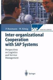 Inter-organizational Cooperation with SAP Solutions: Design and Management of Supply Networks