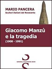 Giacomo Manzù e la tragedia. Scultori italiani del Novecento