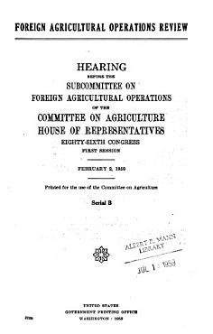 Hearings Before     the Committee on Agriculture  House of Representatives  Eighty sixth Congress  First session PDF