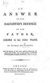 An Answer to the Daughter's Defence of Her Father: Addressed to Her Father Himself