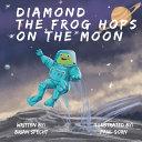 Diamond the Frog Hops on the Moon PDF