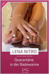 Quarantäne in der Badewanne: Eine Story von Lena Nitro