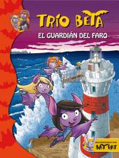 El guardián del faro (Trío Beta 2)