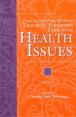 Using Literature to Help Troubled Teenagers Cope with Health Issues PDF