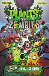Plants vs. Zombies - Der Comic: Sie wollen Dein Gehirn