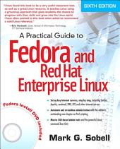 A Practical Guide to Fedora and Red Hat Enterprise Linux: Edition 6