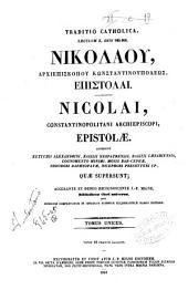 *Patrologia greca: 111: Nikolaou, archiepiskopou Konstantinoupoleos, epistolai