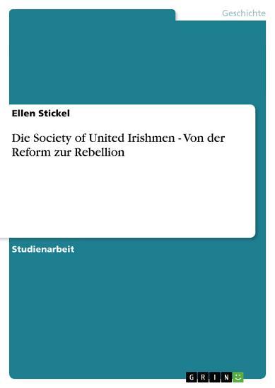 Die Society of United Irishmen   Von der Reform zur Rebellion PDF