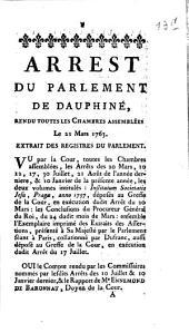 Arrêté Du Parlement De Dauphiné: Rendu Toutes Les Chambres Assemblées Le 21 Mars 1763. Extrait des Registres Du Parlement