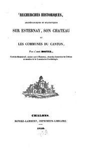 Recherches historiques, archéologiques et statistiques sur Esternay, son château et les communes du canton
