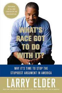What s Race Got to Do with It  Book