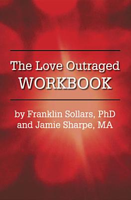The Love Outraged Workbook